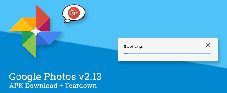 Photo of Google Photos v2.13 adds video stabilization, hints at possible Google+ integration [APK Download + Teardown]