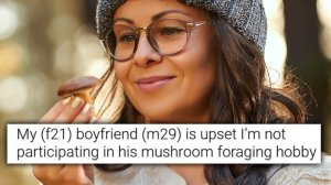 Photo of My Boyfriend Is Mad I Won't Eat His Wild Mushrooms (Love Advice)