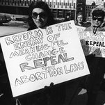 The First Time Women Shouted Their Abortions