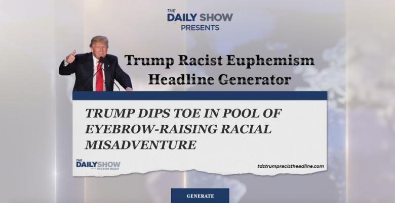 Photo of Daily Show Spoof: Racist Euphemism Headline Generator