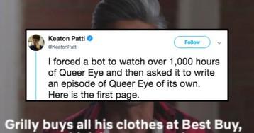 "Writer Tweets Hilarious ""Bot Written"" Queer Eye Script"